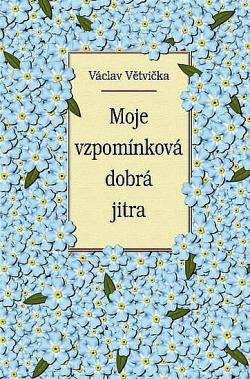 Moje vzpomínková dobrá jitra obálka knihy