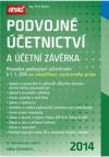 Podvojné účetnictví a účetní závěrka 2014 – Průvodce podvojným účetnictvím k 1. 1. 2014 po rekodifikaci soukromého práva