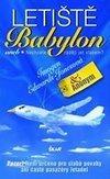 Letiště Babylon aneb Nechcete raději jet vlakem?