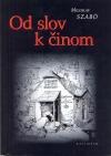 Od slov k činom: Slovenské národné hnutie a antisemitizmus (1875-1922)