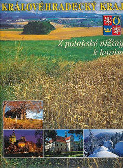 Královéhradecký kraj: Z polabské nížiny k horám