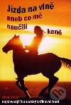 Jízda na vlně aneb co mě naučili koně