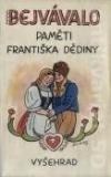 Bejvávalo: paměti Františka Dědiny