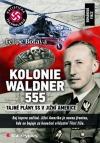 Kolonie Waldner 555 - tajné plány SS v Jižní Americe, románová fikce