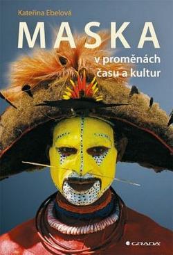 Maska v proměnách času a kultur obálka knihy