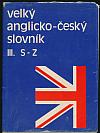 Velký anglicko-český slovník III. S-Z
