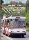 Dvacet let trolejbusové dopravy v Ústí nad Labem 1988-2008