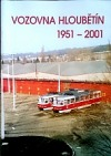 Vozovna Hloubětín 1951-2001