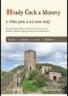 Hrady Čech a Moravy - z čeho jsou a na čem stojí, hrady, zámky, tvrze, kláštery