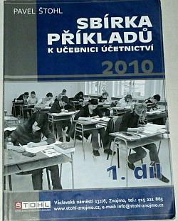 Sbírka příkladů k učebnici účetnictví 2010 - 1. díl