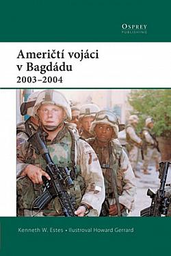 Američtí vojáci v Bagdádu 2003-2004 obálka knihy