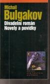 Divadelní román; Novely a povídky.