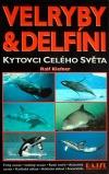Velryby a delfíni - Kytovci celého světa