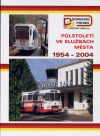 Půlstoletí ve službách města 1954 – 2004