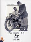 Naše motocykly II. díl ČZ z let 1930 - 1953