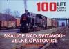100 let let místní dráhy Skalice nad Svitavou - Velké Opatovice