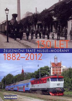 130 let železniční tratě Nusle–Modřany 1882-2012 obálka knihy
