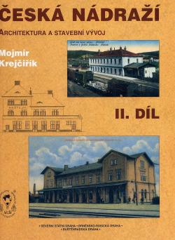 Česká nádraží II. díl - Architektura a stavební vývoj obálka knihy