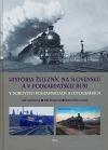 História železníc na Slovensku a v Podkarpatskej Rusi  v dobových pohladniciach a fotografiách