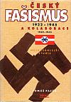 Český fašismus 1922-1945 a kolaborace 1939-1945