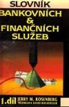 Slovník bankovních a finančních služeb I.