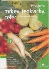 Pěstujeme mrkev, ředkvičky, celer a další kořenové zeleniny