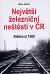 Největší železniční neštěstí v ČR Stéblová 1960