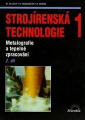 Strojírenská technologie 1, metalografie a tepelné zpracování