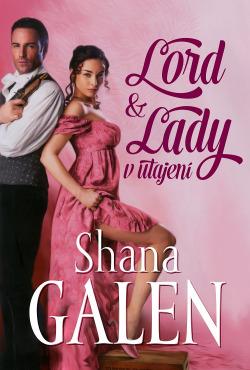 Lord & Lady v utajení - Shana Galen