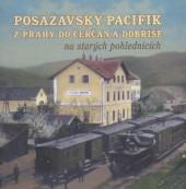 Posázavský pacifik z Prahy do Čerčan a Dobříše na starých pohlednicích