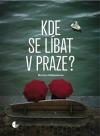Kde se líbat v Praze?