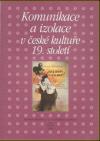 Komunikace a izolace v české kultuře 19. století