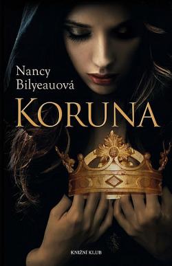 Nancy Bilyeau - Koruna (The Crown)