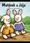 Matýsek a Jája