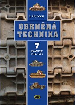 Obrněná technika 7: Francie 1919-1945