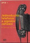 Jednoduchá telefonní a signální zařízení