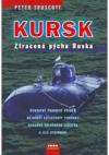 Kursk Ztracená pýcha Ruska