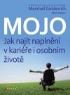 Mojo : Jak najít naplnění v kariéře i osobním životě