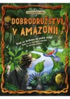 Dobrodružství v Amazonii - Dobrodružná věda