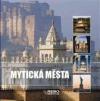 Mytická města: 1001 fotografií