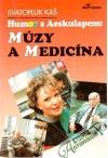 Humor s Aeskulapem: Múzy a medicína