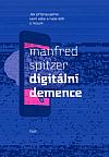 Digitální demence. Jak připravujeme sami sebe a naše děti o rozum