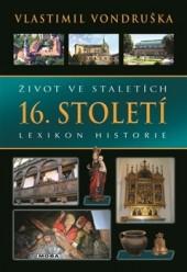 Život ve staletích: 16. století