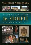 Život ve staletích - 16. století