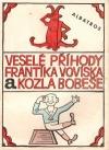 Veselé příhody Frantíka Vovíska a Kozla Bobeše