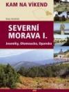 Severní Morava I. - Jeseníky, Olomoucko, Opavsko obálka knihy