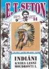 Indiáni, kniha lesní moudrosti I.