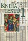 Kniha textů 1 - Česká literatura od počátků k dnešku
