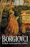 Borgiovci - Príbeh renesančnej rodiny