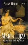 Mária Lujza - Napoleon bol jej osud